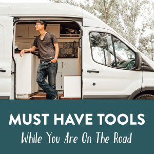 Must Have Tools For Van Life