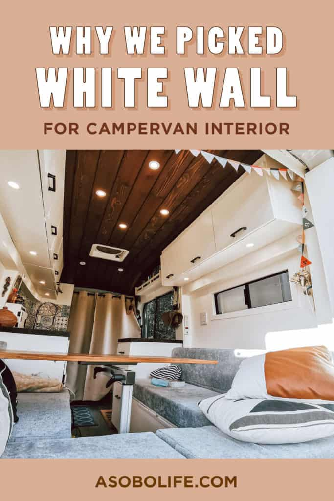 Why we picked white wall for campervan
