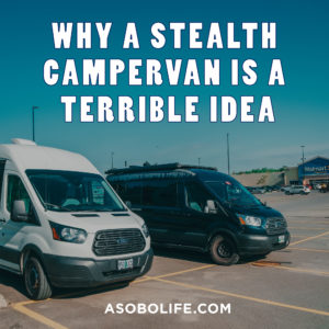 Why-A-Stealth-Campervan-Is-A-TERRIBLE-Idea