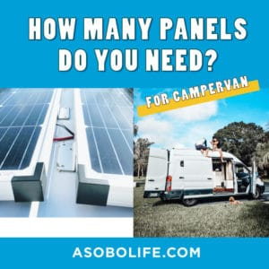 How Many Solar Panels Do You Need For Your Camper Van?