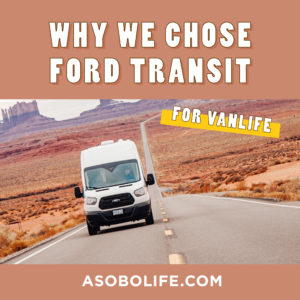 Why-We-Chose-Ford-Transit-For-Vanlife